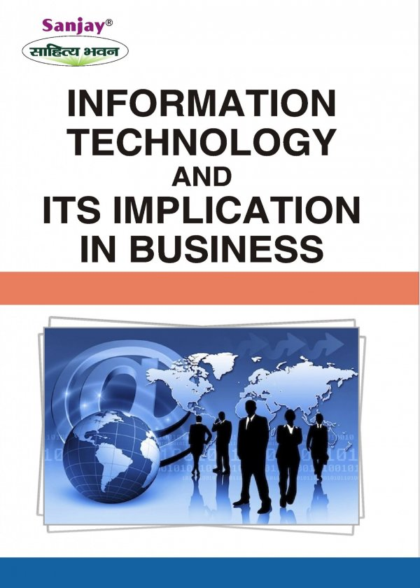 Information Technology and its Implications in Business